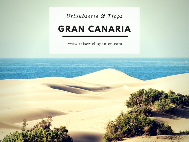 Urlaub auf Gran Canaria - Urlaubsorte und Tipps