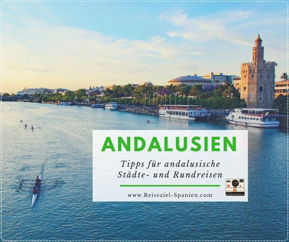 Reisetipps für Rundreisen und Städtereisen nach Andalusien